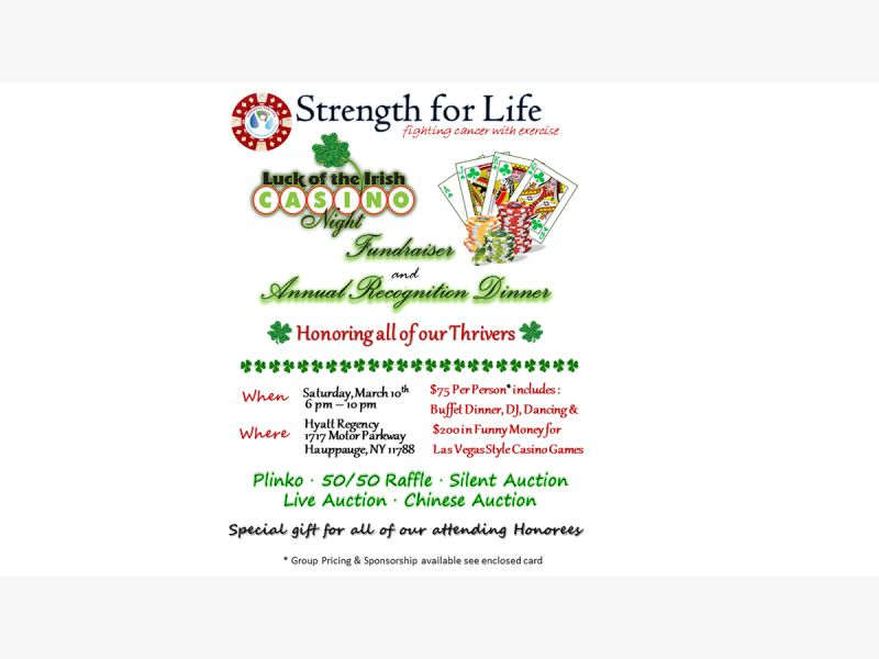 Mar 10 | Strength for Life Luck of the Irish Casino Night | Kings Park, NY Patch