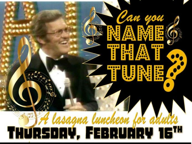 Name That Tune: Name That Tune Lasagna Luncheon At North
