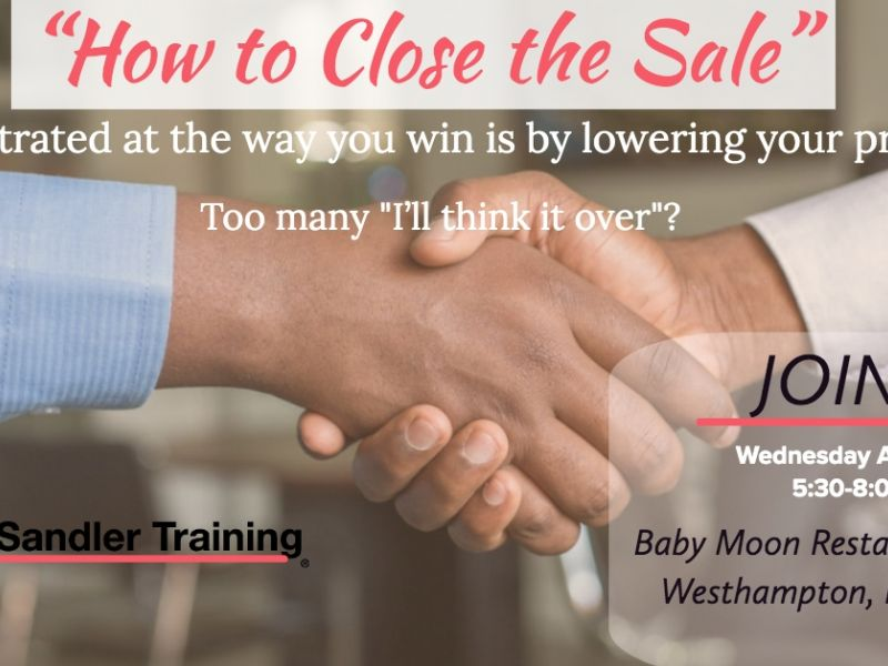 """East End Women's Network: """"Close The Sale"""" with Sandler Institute"""