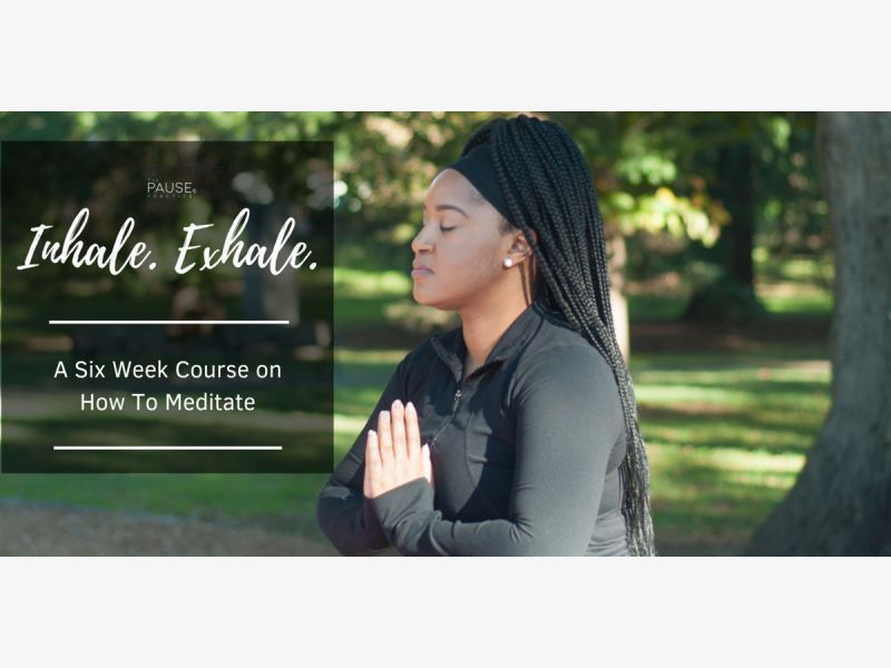 INHALE.EXHALE. - A Six Week How-to Course on Meditation for Stres