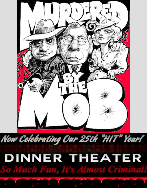 Murdered by The Mob Dinner Theater Show / Party